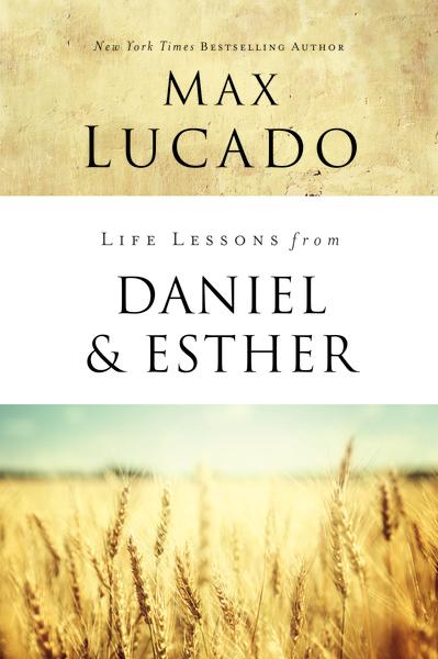 Max Lucado Daniel and Esther Bible Study Guide