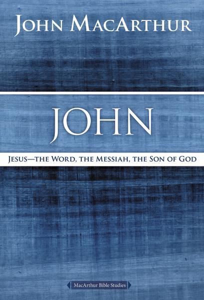 John MacArthur John Bible Study