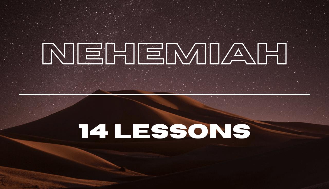 Nehemiah Bible Study - 14 Lessons