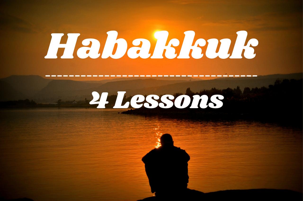 Habakkuk Bible Study 4 Lessons