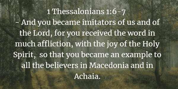 1 Thessalonians 1:6-7