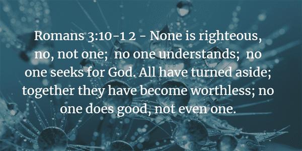 Romans 3:10-12 Bible Verse